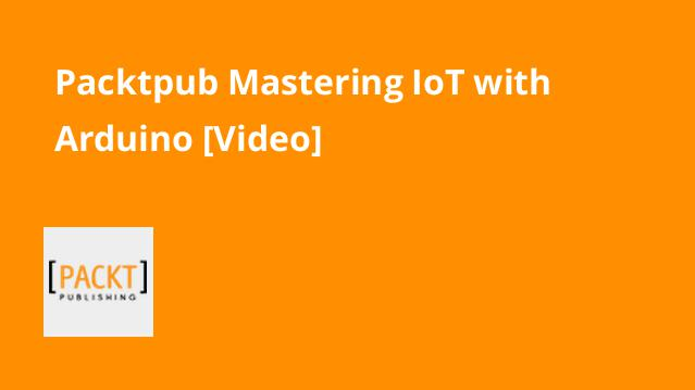 packtpub-mastering-iot-with-arduino-video